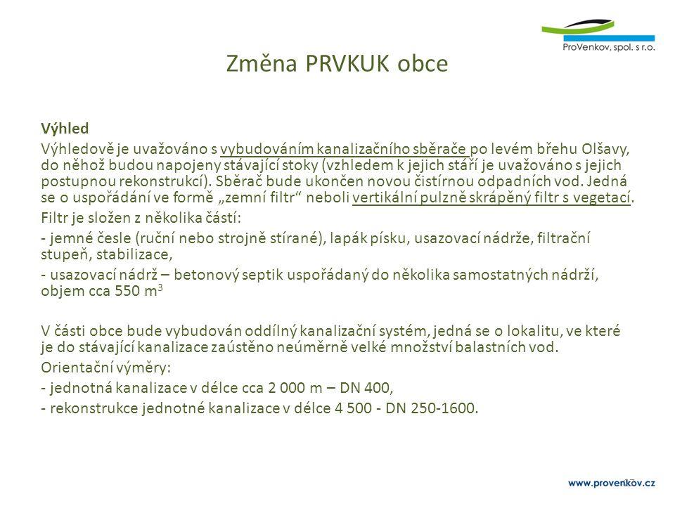 Změna PRVKUK obce Výhled Výhledově je uvažováno s vybudováním kanalizačního sběrače po levém břehu Olšavy, do něhož budou napojeny stávající stoky (vz