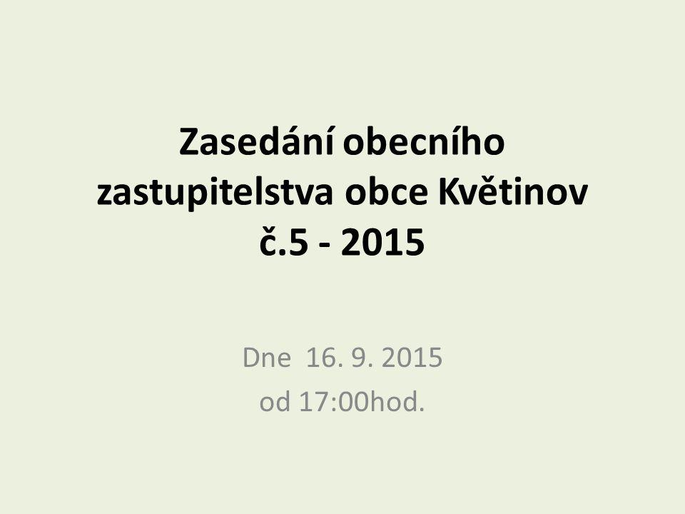Program 1) Kontrolní zpráva 2) Aktuální informace z obce 3) Majetkové záležitosti 4) Vodovod Květinov - 3.