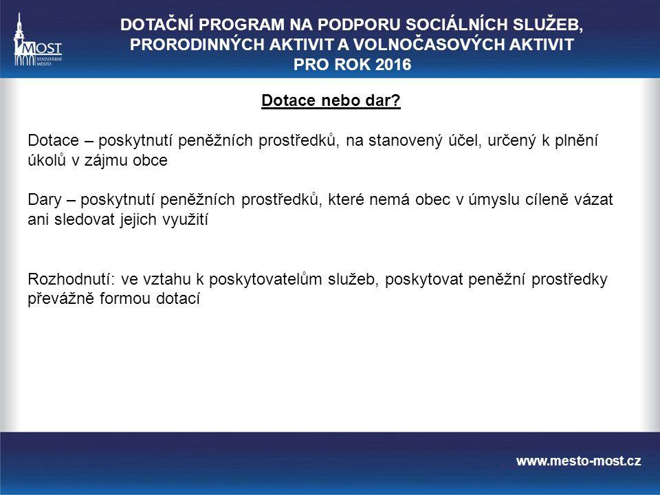 www.mesto-most.cz Dotace nebo dar.