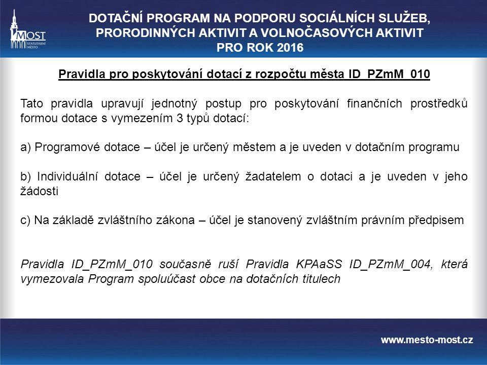www.mesto-most.cz ad c) dotace na základě zvláštního zákona: jedná se hlavně o zákon č.