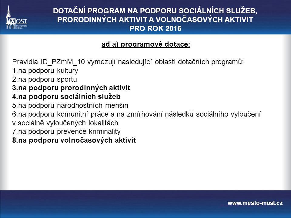 www.mesto-most.cz ad 2) Financování sociálních služeb v ČR vyrovnávací platbou Sociální služby jsou obecně považovány za služby obecného hospodářského zájmu (SOHZ, nebo SGEI) a jako takové je lze financovat: *Podporou de minimis – nejedná o veřejnou podporu *Vyrovnávací platbou – jde o veřejnou podporu za závazek veřejné služby, udělené podnikům pověřeným poskytováním služeb obecného hospodářského zájmu.