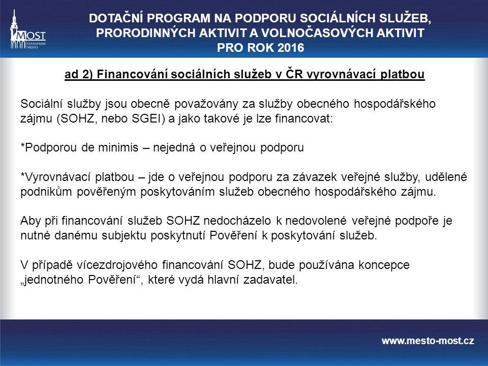 www.mesto-most.cz Pověření, v případě tohoto dotačního programu, bude udělovat Ústecký kraj a město Most k němu přistoupí.