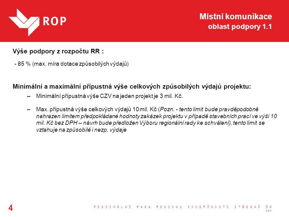 Místní komunikace oblast podpory 1.1 Výše podpory z rozpočtu RR : - 85 % (max.