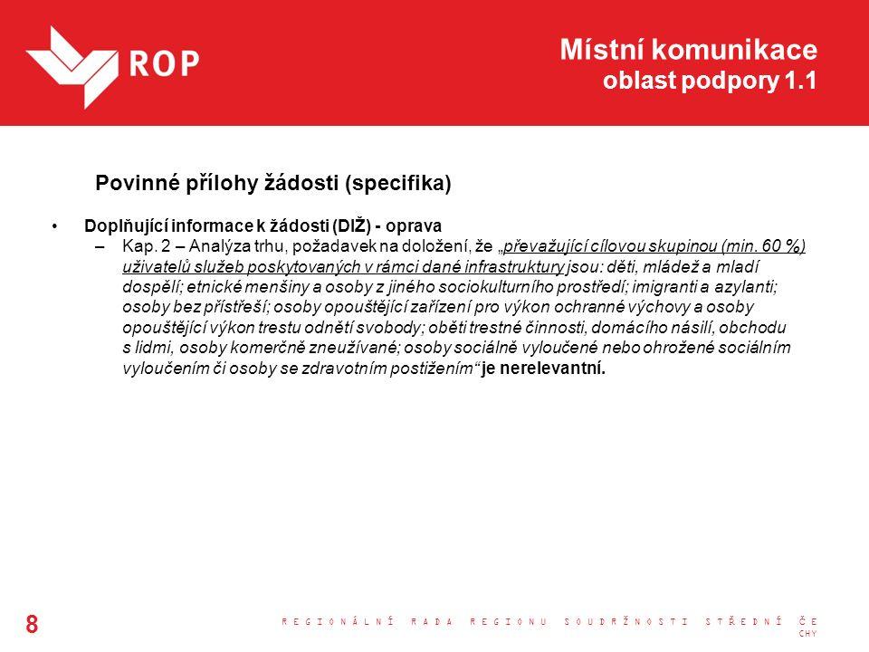 Místní komunikace oblast podpory 1.1 Povinné přílohy žádosti (specifika) Doplňující informace k žádosti (DIŽ) - oprava –Kap.