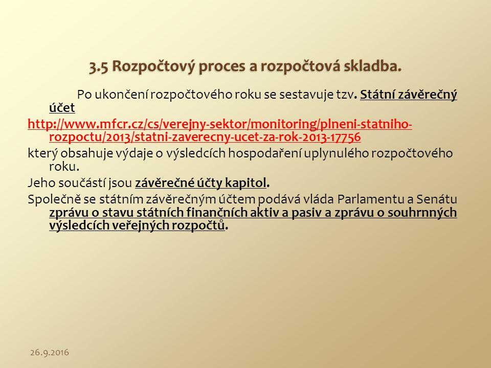Po ukončení rozpočtového roku se sestavuje tzv. Státní závěrečný účet http://www.mfcr.cz/cs/verejny-sektor/monitoring/plneni-statniho- rozpoctu/2013/s