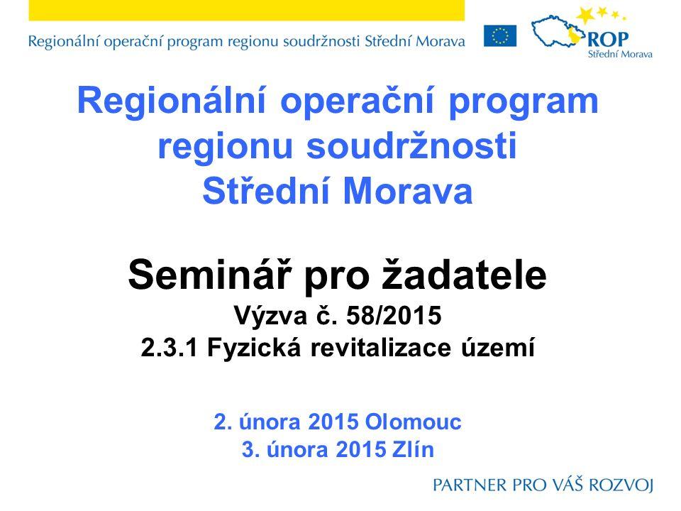 Regionální operační program regionu soudržnosti Střední Morava Seminář pro žadatele Výzva č.