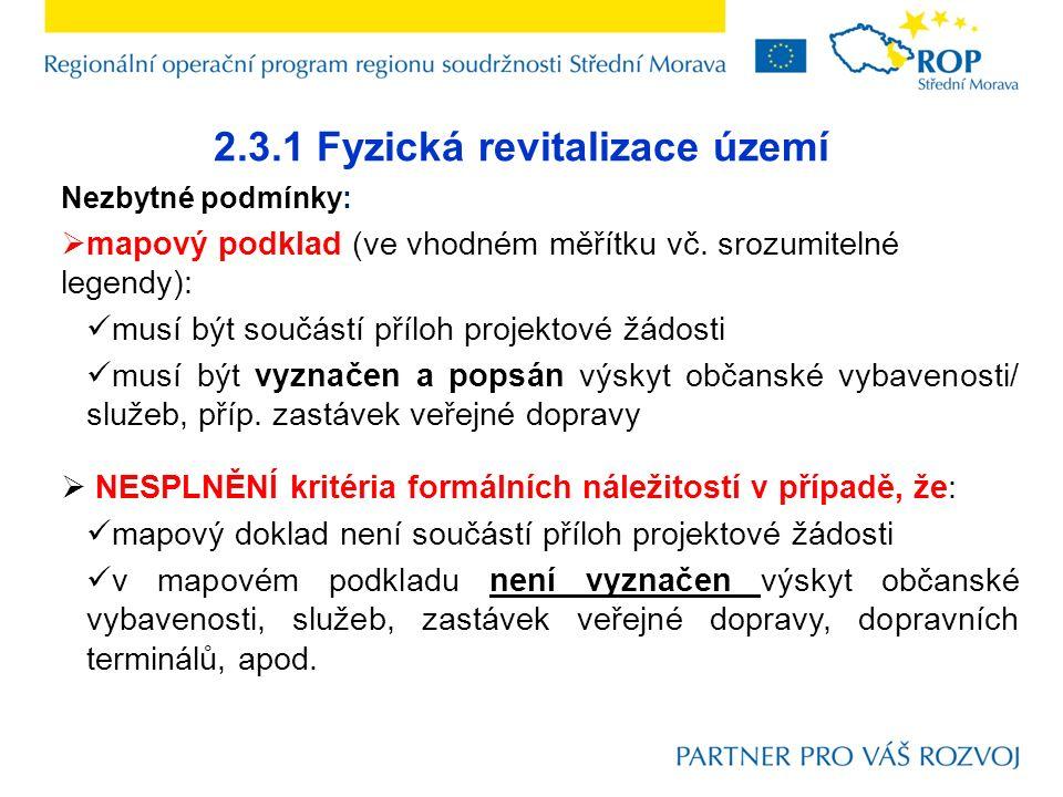 2.3.1 Fyzická revitalizace území Nezbytné podmínky:  mapový podklad (ve vhodném měřítku vč.