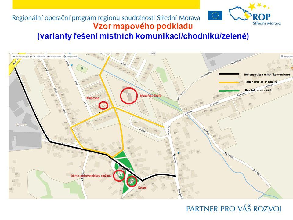 Vzor mapového podkladu (varianty řešení místních komunikací/chodníků/zeleně) Děkuji za pozornost.