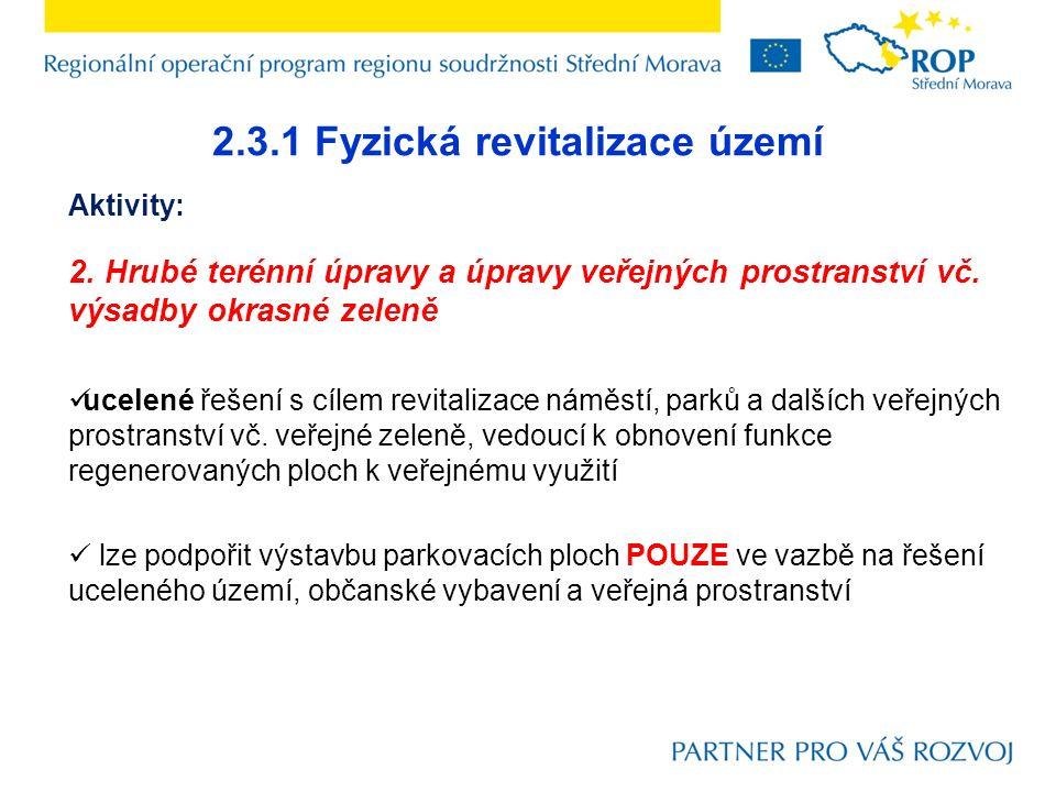 2.3.1 Fyzická revitalizace území Aktivity: 2.