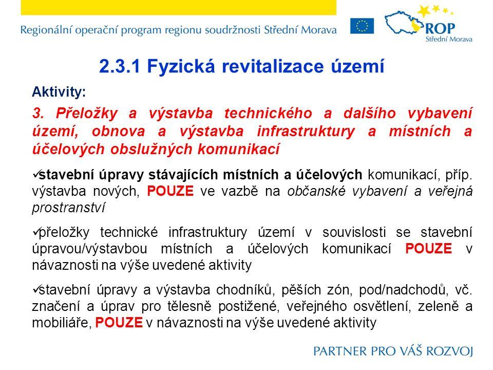2.3.1 Fyzická revitalizace území Aktivity: 3.