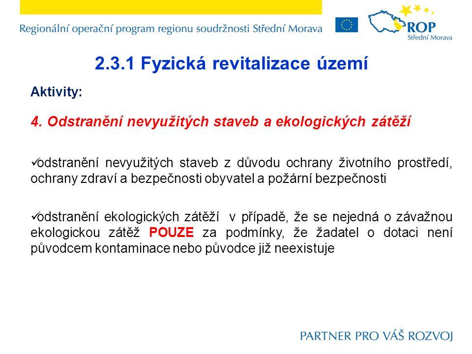 2.3.1 Fyzická revitalizace území Aktivity: 4.