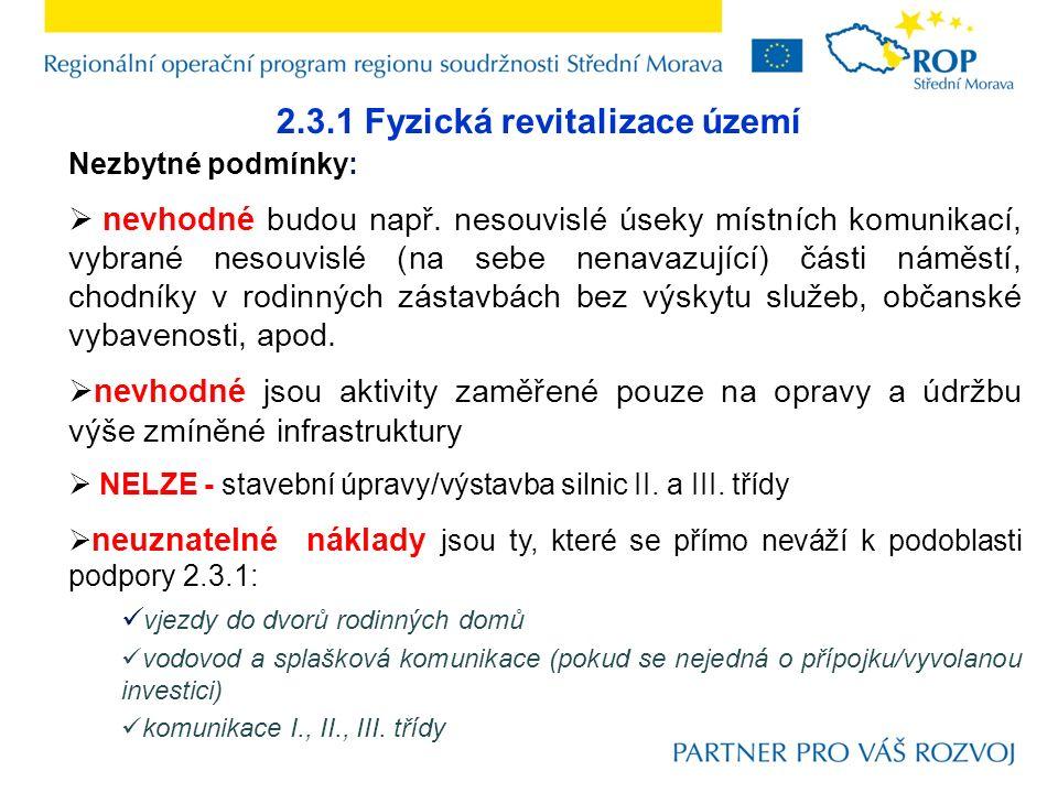 2.3.1 Fyzická revitalizace území Nezbytné podmínky:  nevhodné budou např.