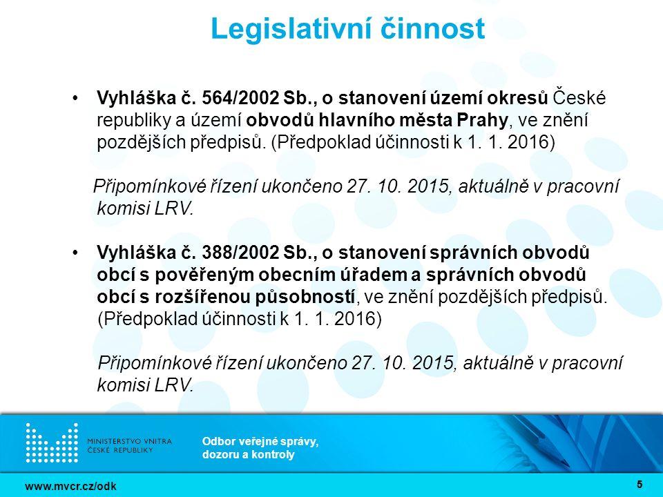 www.mvcr.cz/odk Odbor veřejné správy, dozoru a kontroly 55 Legislativní činnost Vyhláška č.
