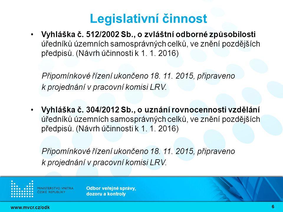 www.mvcr.cz/odk Odbor veřejné správy, dozoru a kontroly 66 Legislativní činnost Vyhláška č.