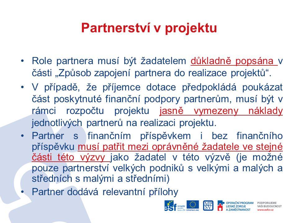 """Partnerství v projektu Role partnera musí být žadatelem důkladně popsána v části """"Způsob zapojení partnera do realizace projektů ."""