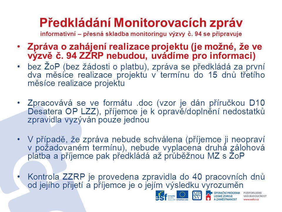 Předkládání Monitorovacích zpráv informativní – přesná skladba monitoringu výzvy č.