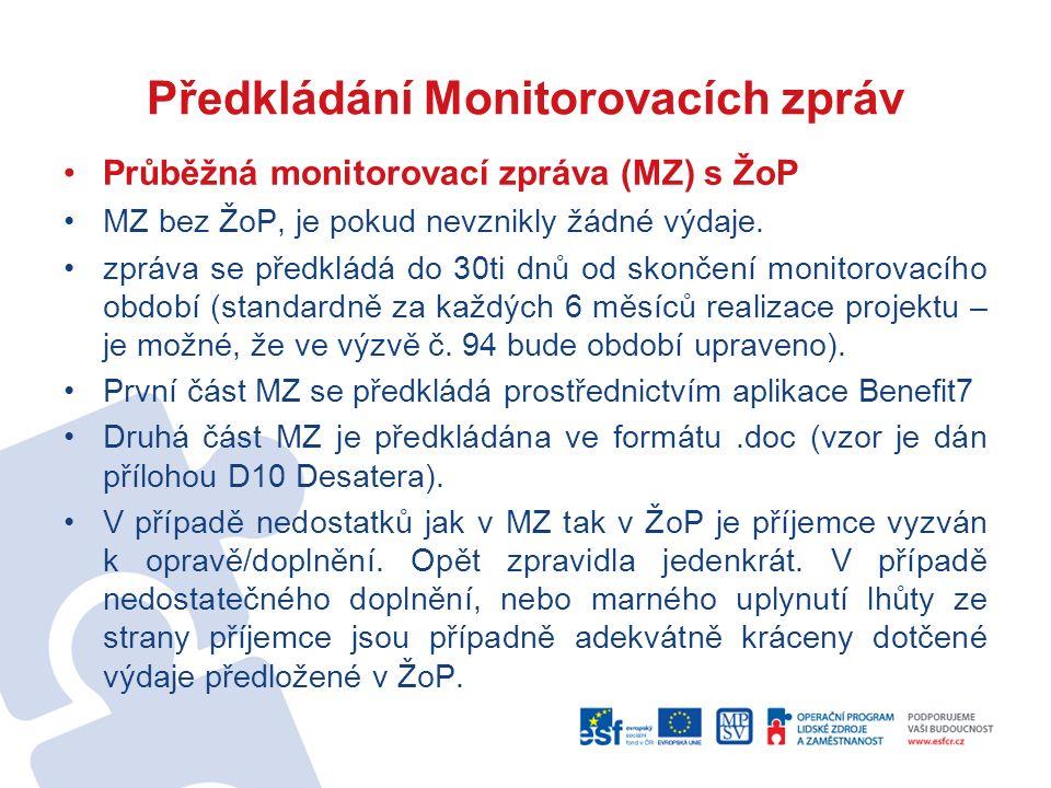Předkládání Monitorovacích zpráv Průběžná monitorovací zpráva (MZ) s ŽoP MZ bez ŽoP, je pokud nevznikly žádné výdaje.