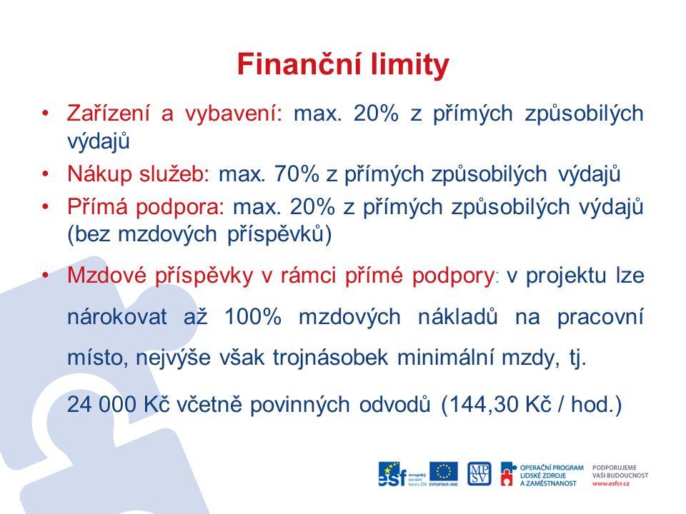 Finanční limity Zařízení a vybavení: max. 20% z přímých způsobilých výdajů Nákup služeb: max.