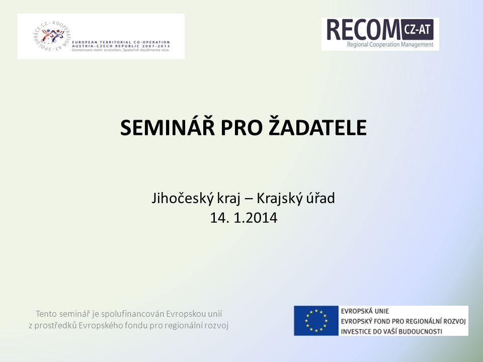 SEMINÁŘ PRO ŽADATELE Jihočeský kraj – Krajský úřad 14.