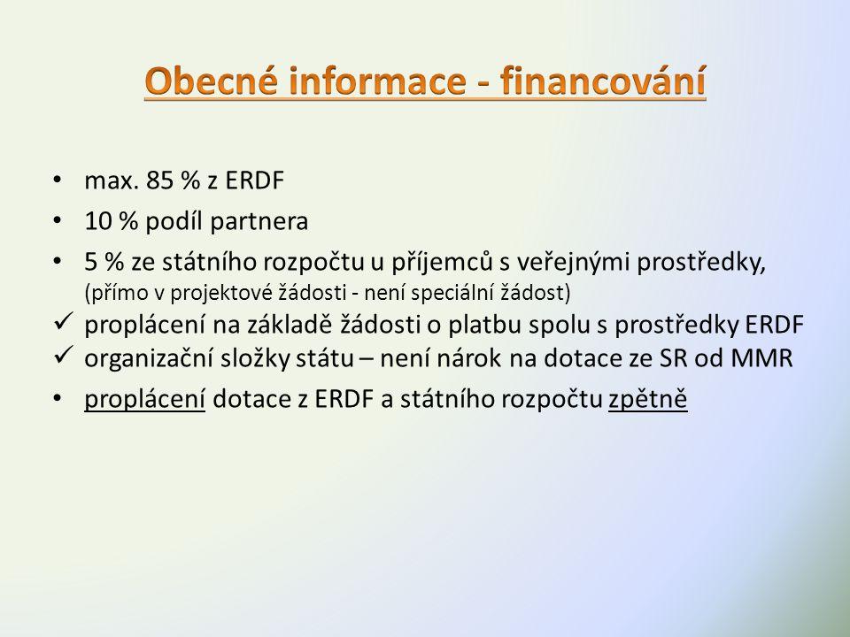 max. 85 % z ERDF 10 % podíl partnera 5 % ze státního rozpočtu u příjemců s veřejnými prostředky, (přímo v projektové žádosti - není speciální žádost)
