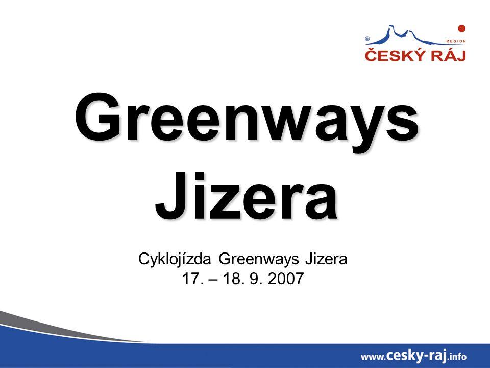 Greenways Jizera Cyklojízda Greenways Jizera 17. – 18. 9. 2007