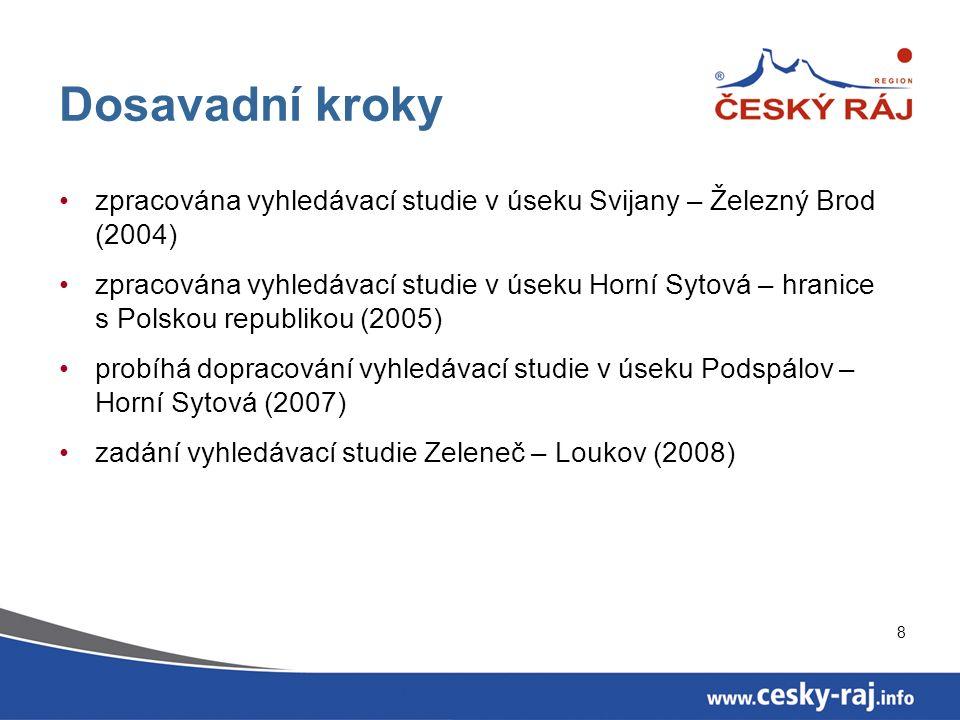 8 Dosavadní kroky zpracována vyhledávací studie v úseku Svijany – Železný Brod (2004) zpracována vyhledávací studie v úseku Horní Sytová – hranice s Polskou republikou (2005) probíhá dopracování vyhledávací studie v úseku Podspálov – Horní Sytová (2007) zadání vyhledávací studie Zeleneč – Loukov (2008)
