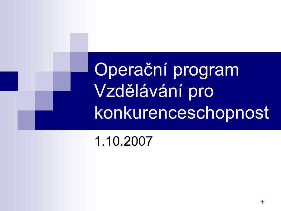 1 Operační program Vzdělávání pro konkurenceschopnost 1.10.2007