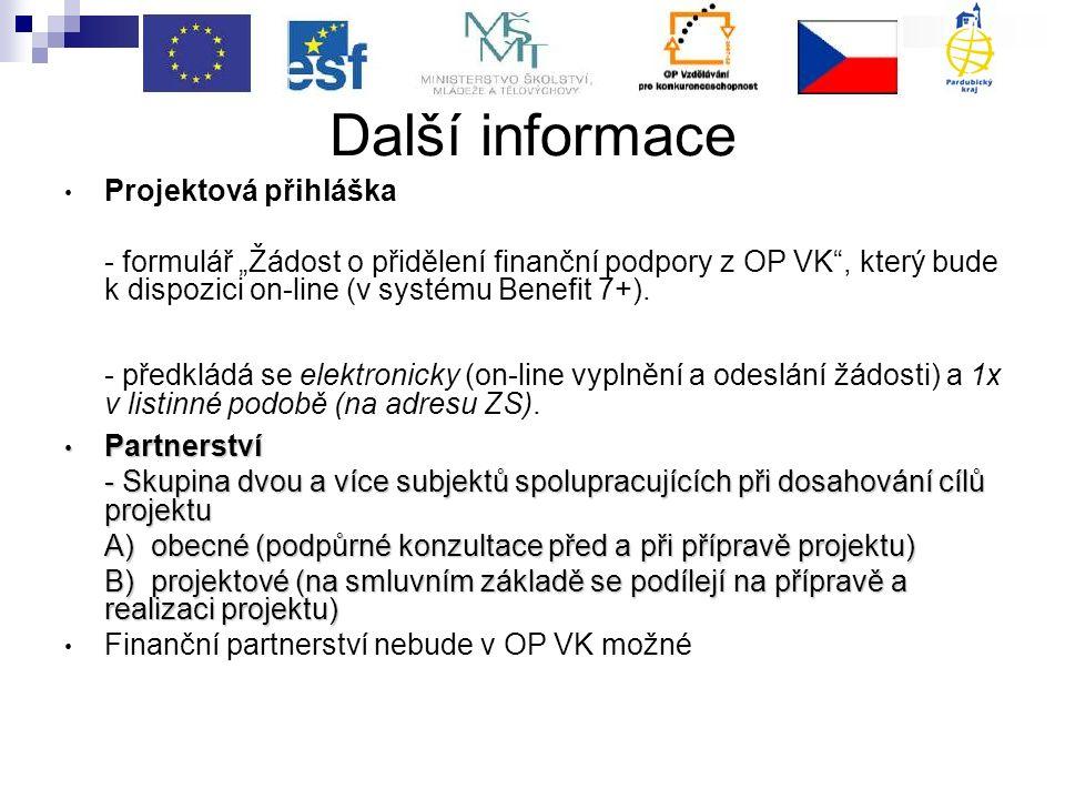 """Další informace Projektová přihláška - formulář """"Žádost o přidělení finanční podpory z OP VK , který bude k dispozici on-line (v systému Benefit 7+)."""
