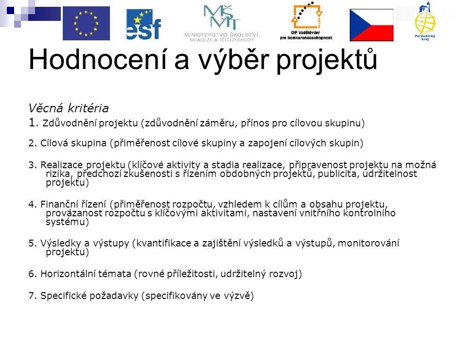 Hodnocení a výběr projektů Věcná kritéria 1.