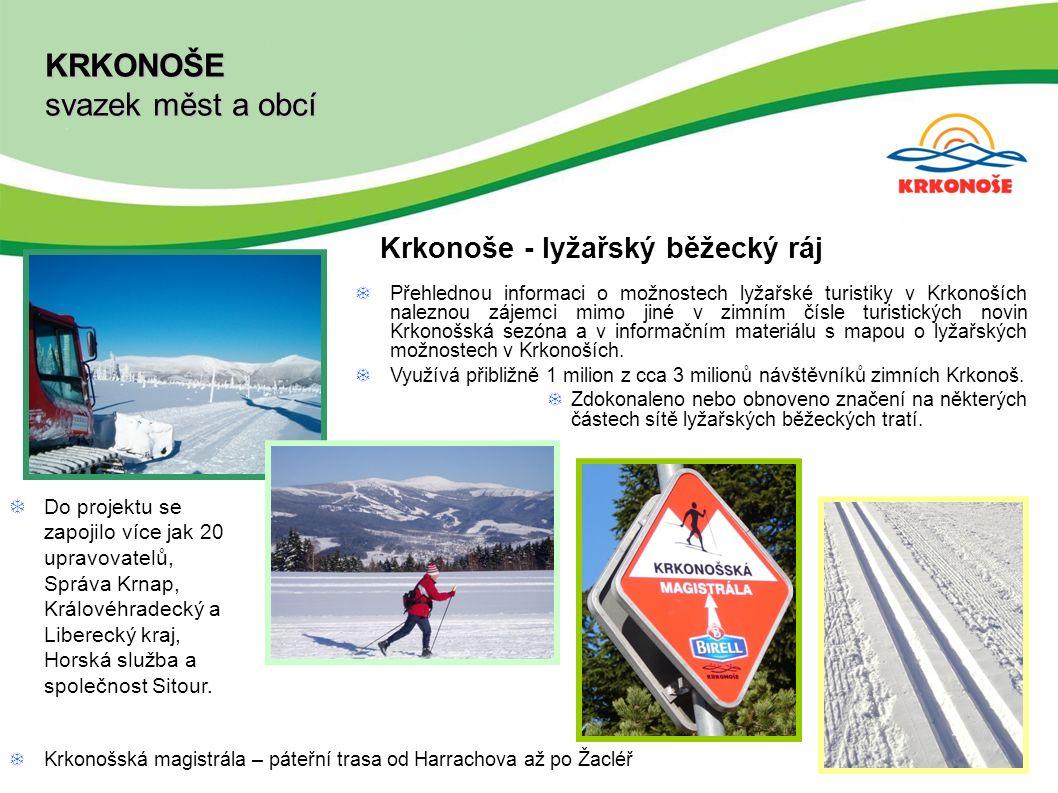 KRKONOŠE svazek měst a obcí Krkonoše - lyžařský běžecký ráj  Do projektu se zapojilo více jak 20 upravovatelů, Správa Krnap, Královéhradecký a Liberecký kraj, Horská služba a společnost Sitour.