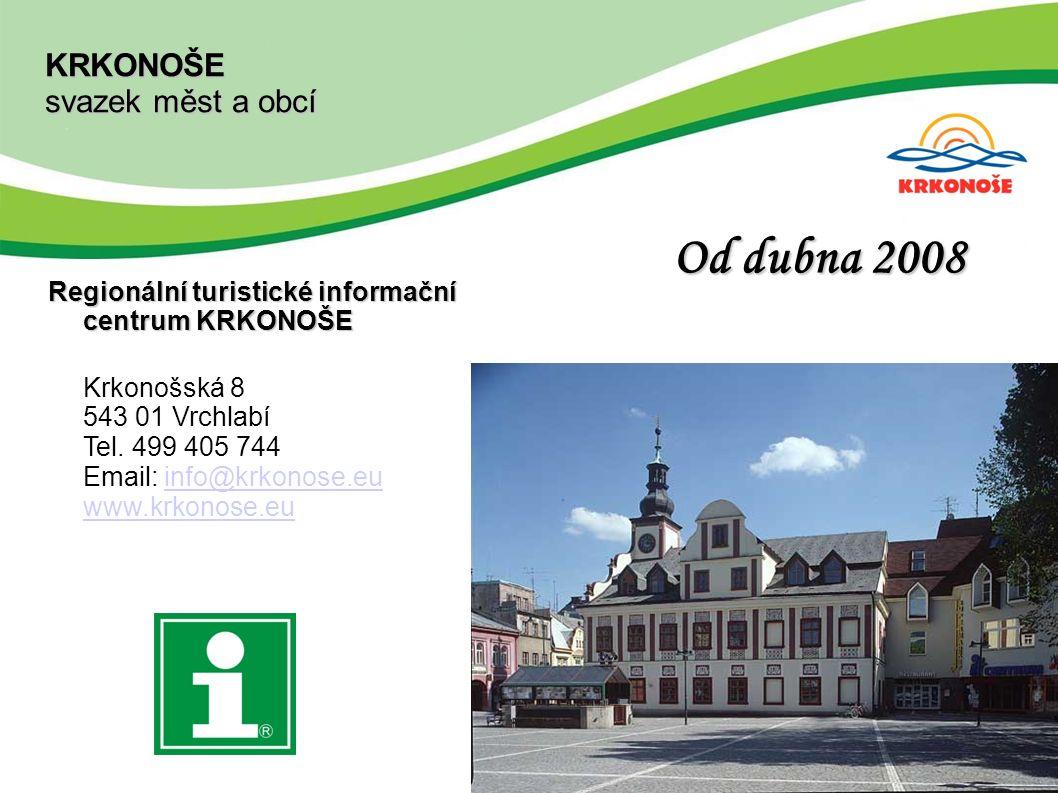 KRKONOŠE svazek měst a obcí Od dubna 2008 Regionální turistické informační centrum KRKONOŠE Krkonošská 8 543 01 Vrchlabí Tel.