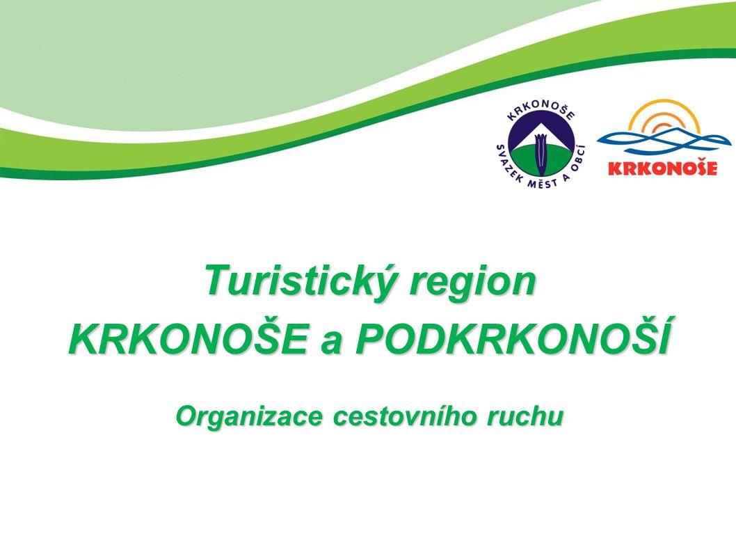 Turistický region KRKONOŠE a PODKRKONOŠÍ Organizace cestovního ruchu