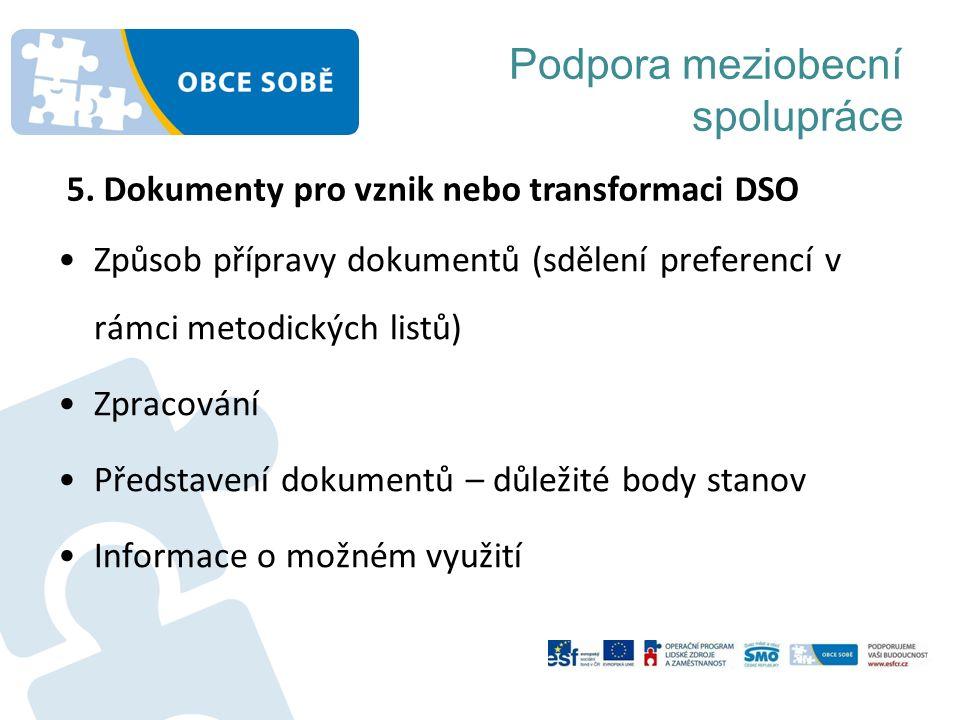 Podpora meziobecní spolupráce Způsob přípravy dokumentů (sdělení preferencí v rámci metodických listů) Zpracování Představení dokumentů – důležité body stanov Informace o možném využití 5.