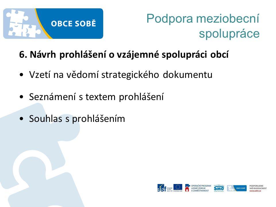 Podpora meziobecní spolupráce Vzetí na vědomí strategického dokumentu Seznámení s textem prohlášení Souhlas s prohlášením 6.
