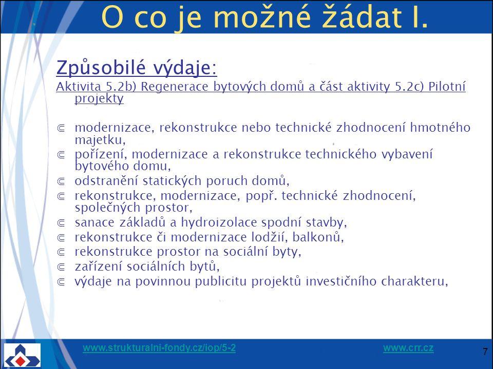 """www.strukturalni-fondy.cz/iop/5-2www.strukturalni-fondy.cz/iop/5-2 www.crr.czwww.crr.cz 18 Příprava žádosti - doporučení ⋐seznamte se s podmínkami výzvy na předkládání žádostí, požadavky PPŽP i požadavky vašeho řídícího výboru IPRM ⋐z předpokládaného termínu předložení žádosti odvoďte potřebný termín zahájení přípravy """"nejzdlouhavějších příloh (např."""