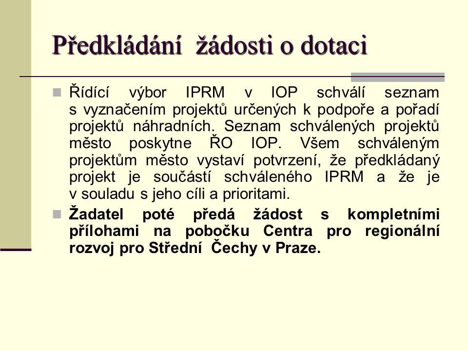 Předkládání žádosti o dotaci Řídící výbor IPRM v IOP schválí seznam s vyznačením projektů určených k podpoře a pořadí projektů náhradních.