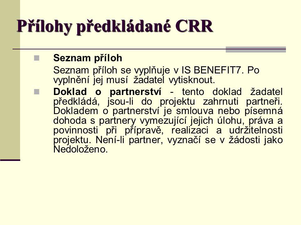 Přílohy předkládané CRR Seznam příloh Seznam příloh se vyplňuje v IS BENEFIT7.