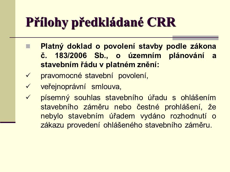 Přílohy předkládané CRR Platný doklad o povolení stavby podle zákona č.