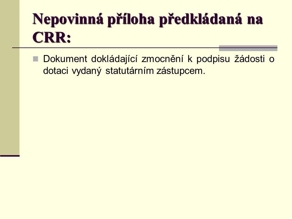 Nepovinná příloha předkládaná na CRR: Dokument dokládající zmocnění k podpisu žádosti o dotaci vydaný statutárním zástupcem.