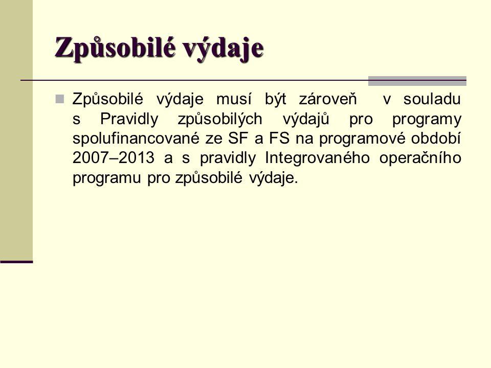 Způsobilé výdaje Počáteční datum pro způsobilost výdajů je den uvedený na potvrzení Centra pro regionální rozvoj ČR o způsobilosti projektu, kde je uvedeno, že předložený projekt splnil všechna kritéria přijatelnosti.