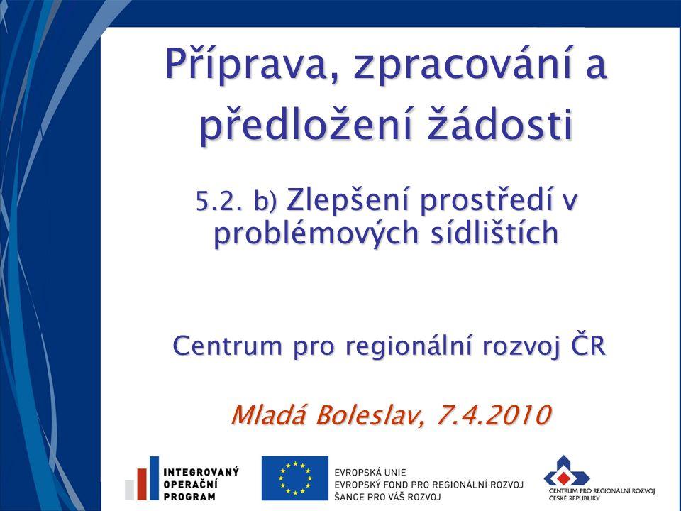 Příprava, zpracování a předložení žádosti 5.2.