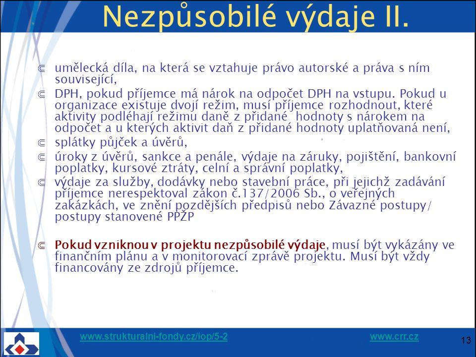 www.strukturalni-fondy.cz/iop/5-2www.strukturalni-fondy.cz/iop/5-2 www.crr.czwww.crr.cz 13 Nezpůsobilé výdaje II. ⋐umělecká díla, na která se vztahuje