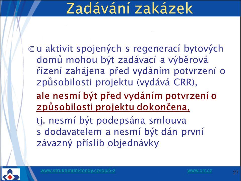 www.strukturalni-fondy.cz/iop/5-2www.strukturalni-fondy.cz/iop/5-2 www.crr.czwww.crr.cz 27 Zadávání zakázek ⋐u aktivit spojených s regenerací bytových