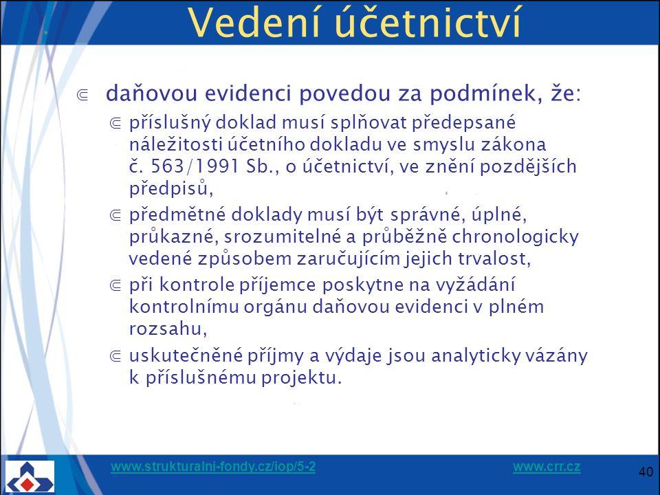 www.strukturalni-fondy.cz/iop/5-2www.strukturalni-fondy.cz/iop/5-2 www.crr.czwww.crr.cz 40 Vedení účetnictví ⋐ daňovou evidenci povedou za podmínek, ž
