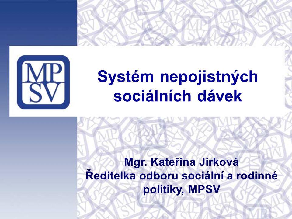 Systém nepojistných sociálních dávek Mgr.