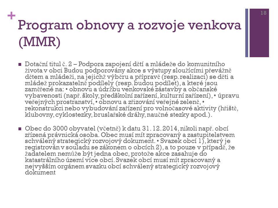 + Program obnovy a rozvoje venkova (MMR) Dota č ní titul č.