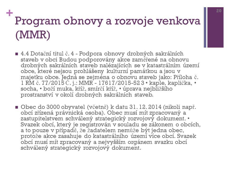 + Program obnovy a rozvoje venkova (MMR) 4.4 Dota č ní titul č.