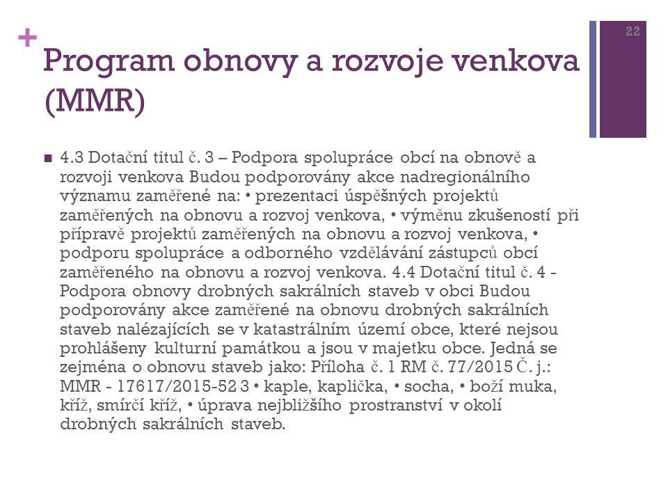 + Program obnovy a rozvoje venkova (MMR) 4.3 Dota č ní titul č.