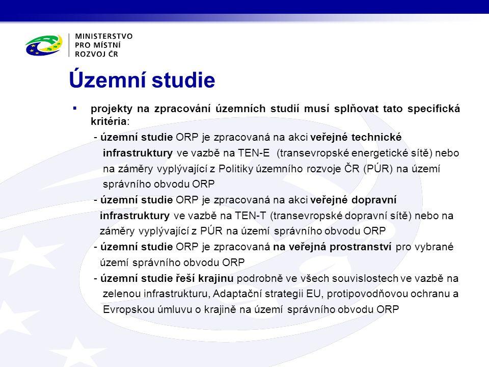 Územní studie  projekty na zpracování územních studií musí splňovat tato specifická kritéria: - územní studie ORP je zpracovaná na akci veřejné techn