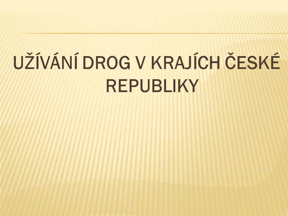 UŽÍVÁNÍ DROG V KRAJÍCH ČESKÉ REPUBLIKY